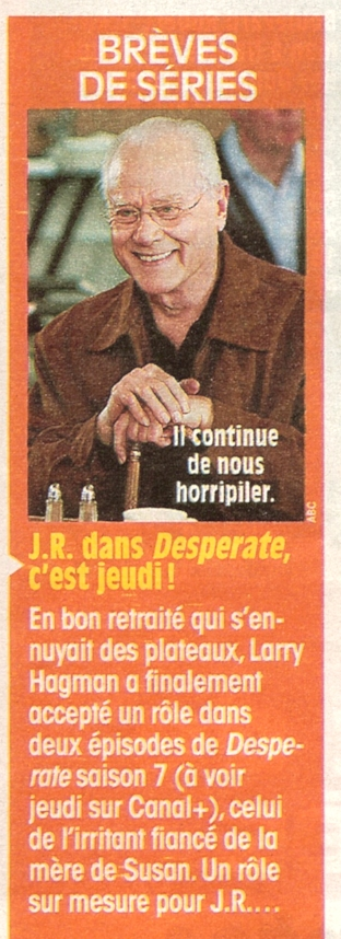 J.R. dans Desperate (T�l� Star - mai 2011)